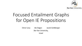 Focused Entailment Graphs for Open IE Propositions