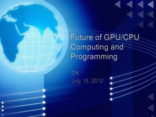 Future of GPU/CPU  Computing and Programming