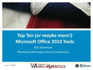 Top Ten ( or maybe more!)  Microsoft Office 2010 Tools