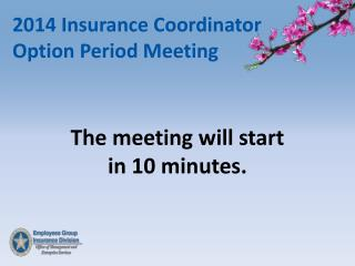 2014 Insurance Coordinator Option Period Meeting
