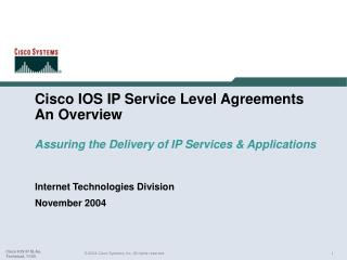 Cisco IOS IP Service Level Agreements An Overview Assuring the Delivery of IP Services & Applications