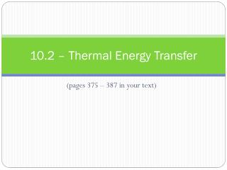 10.2 – Thermal Energy Transfer