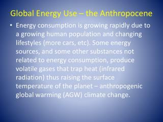 Global Energy Use – the Anthropocene