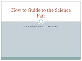 How to Guide to the Science Fair
