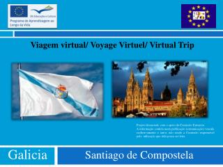 Viagem  virtual/  Voyage Virtuel / Virtual  Trip