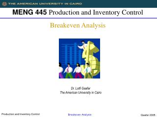 MENG 445  Production and Inventory Control Breakeven Analysis