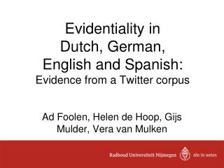 Evidentiality  in  Dutch, German,  English and Spanish:  Evidence from a Twitter corpus