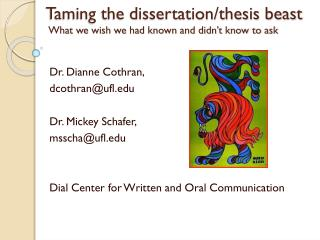 Taming the dissertation/thesis beast What we wish we had known and didn't know to ask
