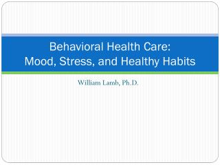 Behavioral Health Care: Mood, Stress, and Healthy Habits