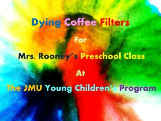 Dying  Coffee  Filters