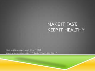 Make it Fast, Keep it Healthy