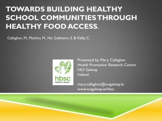 Towards building healthy school communities through healthy food access .
