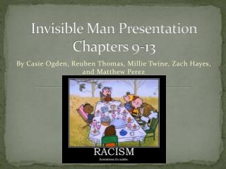 Invisible Man Presentation Chapters 9-13