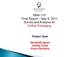 Project Team Danabelle Ignes Ashley Lloyd Karen Rechany