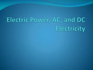 Electric Power, AC, and DC Electricity
