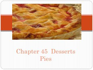 Chapter  45 Desserts Pies