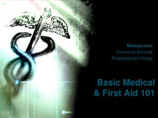 Basic Medical  & First Aid 101