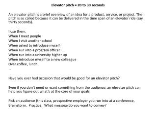 Elevator pitch = 20 to 30 seconds