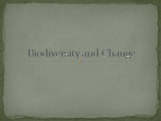 Biodiversity and Change