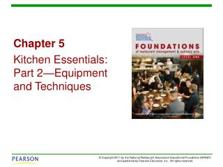 Chapter 5 Kitchen Essentials: Part 2—Equipment and Techniques