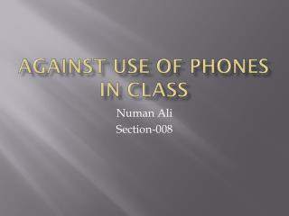 Against Use of Phones in Class