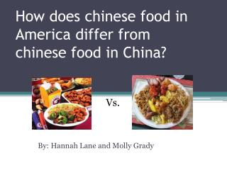 How does chinese food in America differ from chinese food in China?