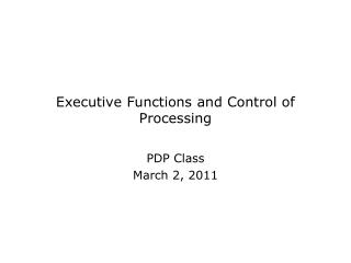 Executive Functions and Control of Processing