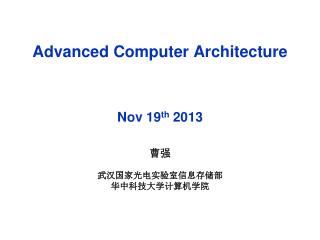 Advanced Computer Architecture Nov  19 th 2013