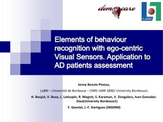 Elements  of  behaviour  recognition  with  ego- centric  Visual  Sensors .  Application to AD patients  assessment