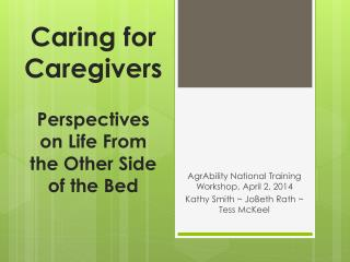 Caring for Caregivers Perspectives on Life From the Other Side of the Bed