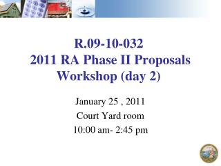 R.09-10-032   2011 RA Phase II Proposals Workshop (day 2)