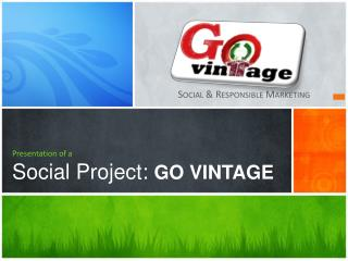 Presentation of a Social Project:  GO VINTAGE