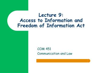 Lecture 9: Access to Information and Freedom of Information Act