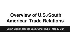 Overview of U.S./South American Trade Relations