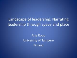 Landscape  of  leadership :  Narrating leadership through space  and  place