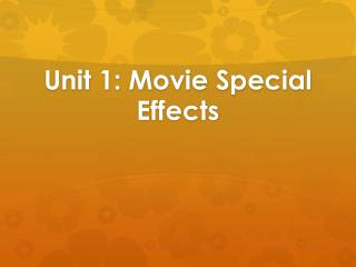 Unit 1: Movie Special Effects