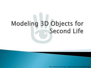 Modeling 3D Objects for Second Life