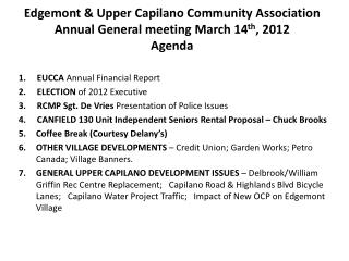 Edgemont & Upper  Capilano  Community Association Annual General meeting March 14 th , 2012 Agenda