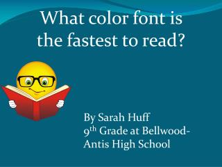 What color font is the fastest  to read ?