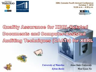 XBRL  Canada Fourth Annual Conference  October 7, 2010 10:30 a.m.  –  4:30 p.m.