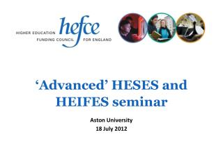 'Advanced' HESES and HEIFES seminar