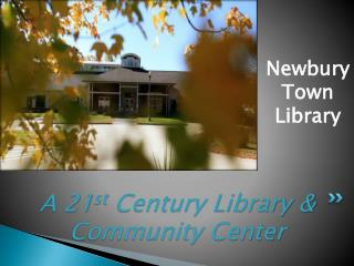 A 21 st  Century Library & Community Center