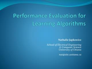 Performance Evaluation for Learning Algorithms