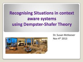 Recognising Situations in context aware systems using  Dempster-Shafer Theory