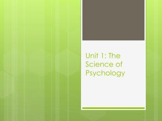 Unit 1: The Science of Psychology