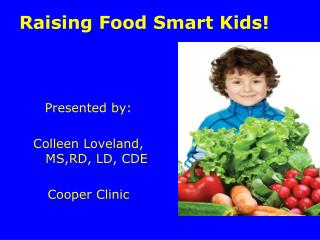 Raising Food Smart Kids!