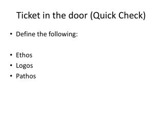 Ticket in the door (Quick Check)