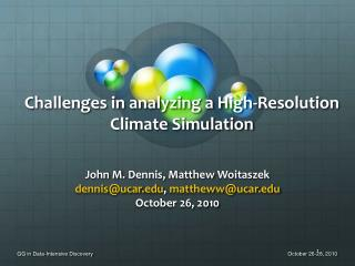 Challenges in analyzing a High-Resolution Climate Simulation