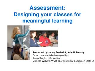 Assessment: Designing your classes for meaningful learning
