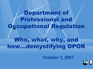 department of professional and occupational regulation   who, what, why, and how demystifying dpor